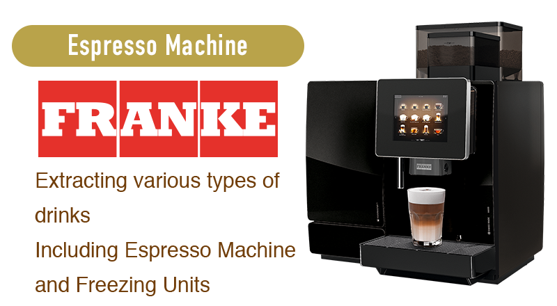 Espresso Machine FRANKE Extracting various types of drinks Including Espresso Machine and Freezing Units