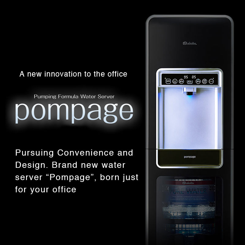 "A new innovation to the office POMPAGE Pursuing Convenience and Design. Brand new water server ""Pompage"", born just for your office"