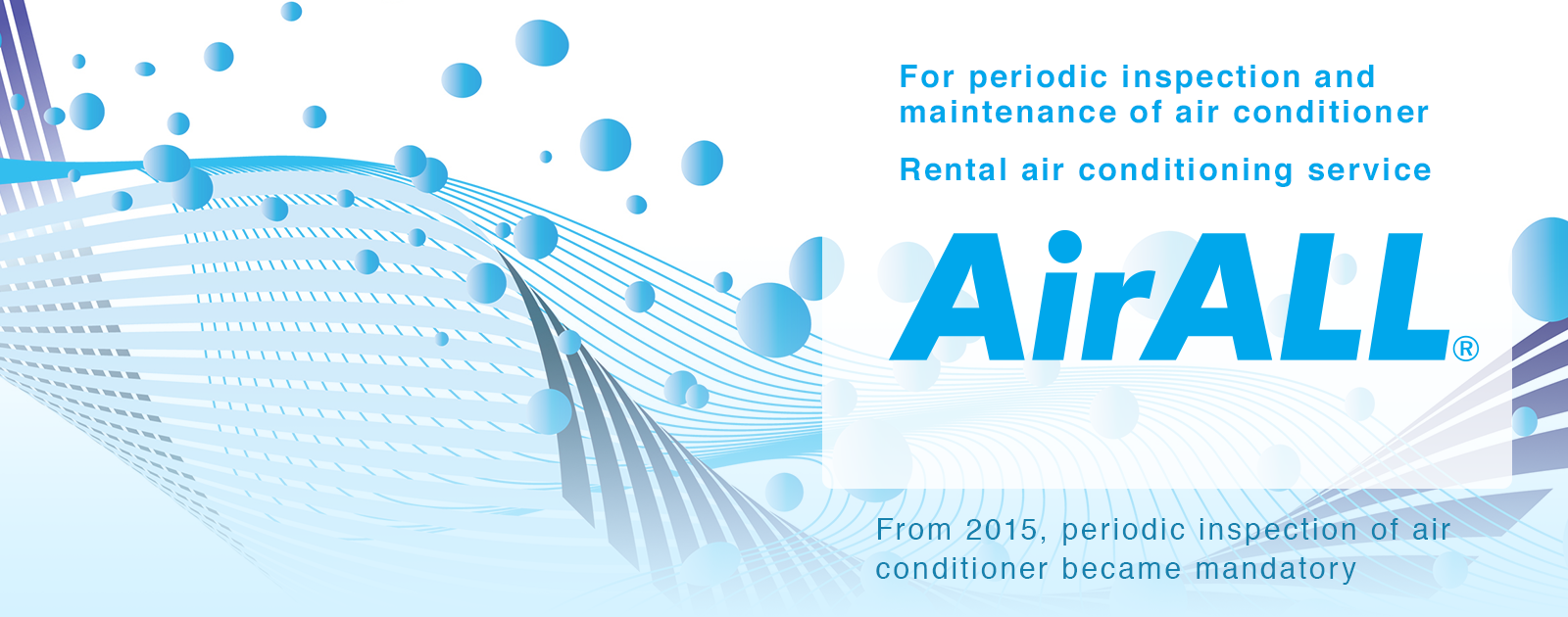 Air All For periodic inspection, maintenance of air conditioner Rental air conditioning service From 2015, periodic inspection of air conditioner became mandatory