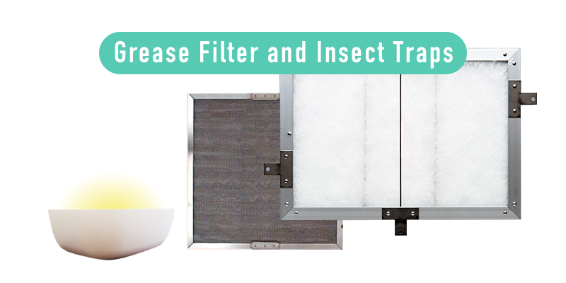 Grease Filter and Insect Traps
